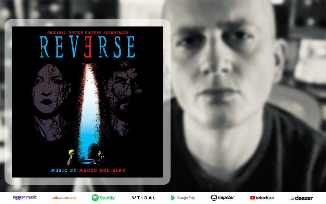 REVERSE, Original Music Soundtrack by Marco Del Bene